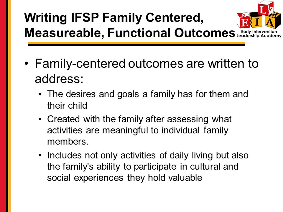 Writing IFSP Family Centered, Measureable, Functional Outcomes
