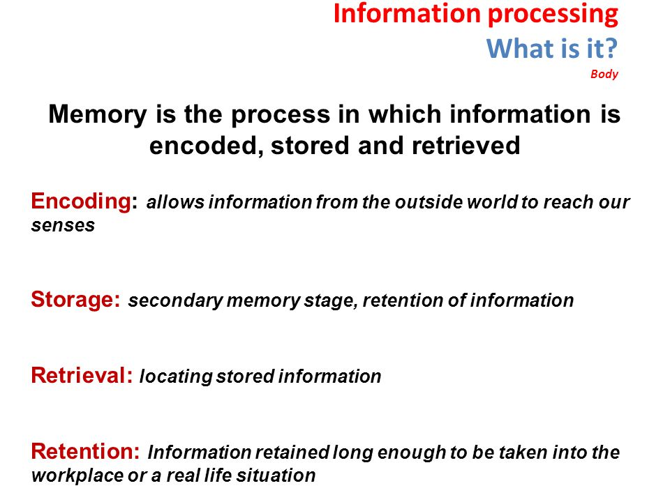 Information processing What is it Body
