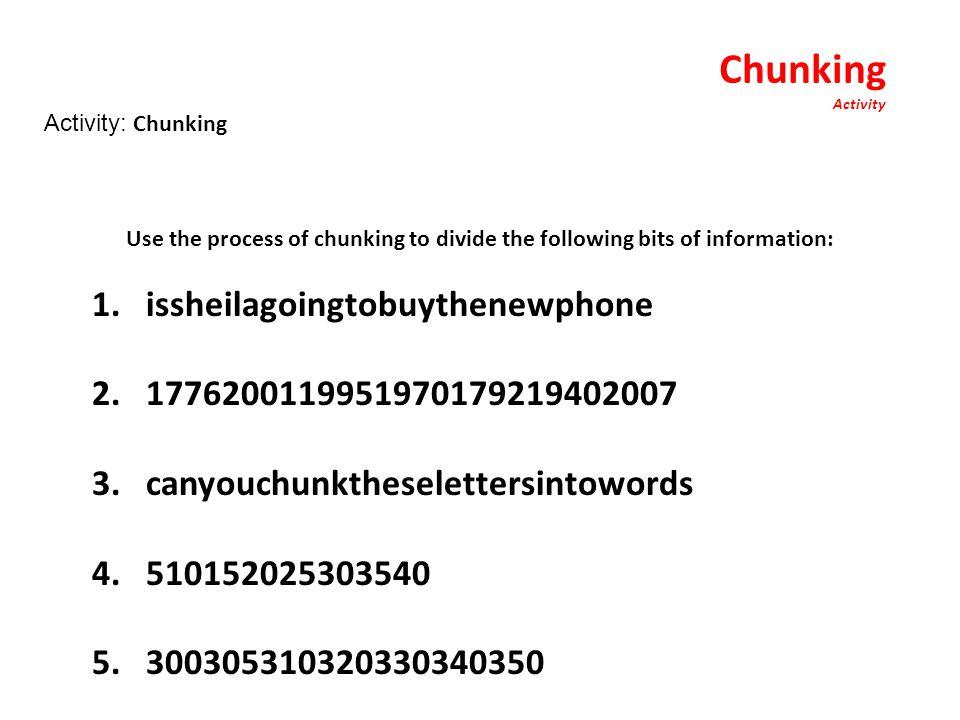 Chunking Activity 1. issheilagoingtobuythenewphone