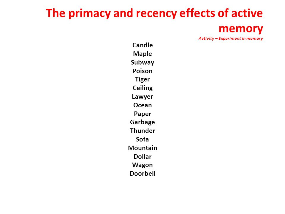 The primacy and recency effects of active memory Activity – Experiment in memory