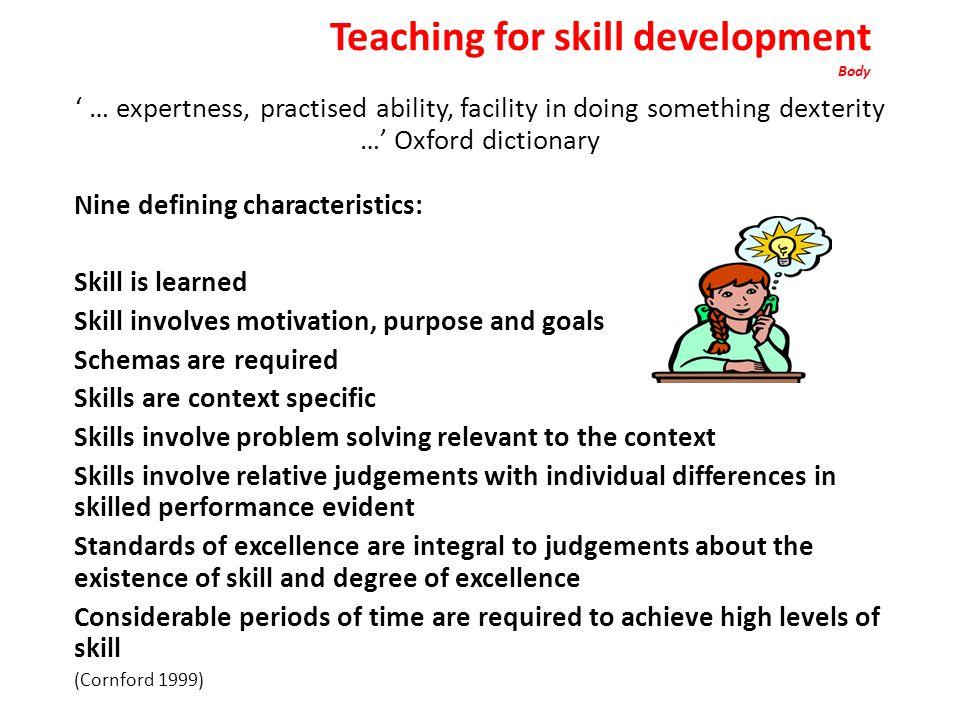 Teaching for skill development Body