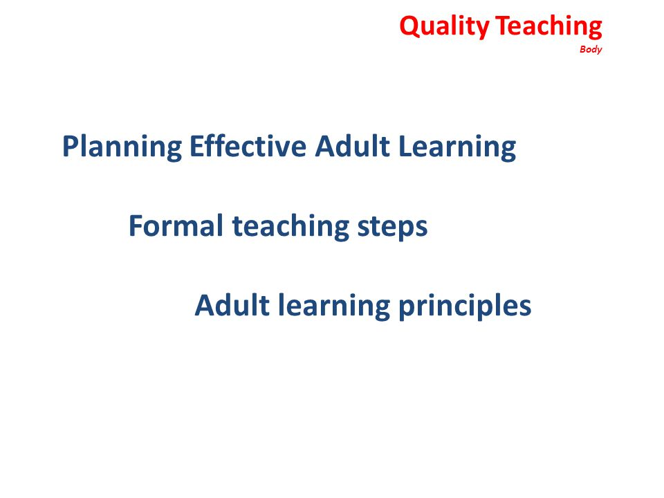 Planning Effective Adult Learning Formal teaching steps