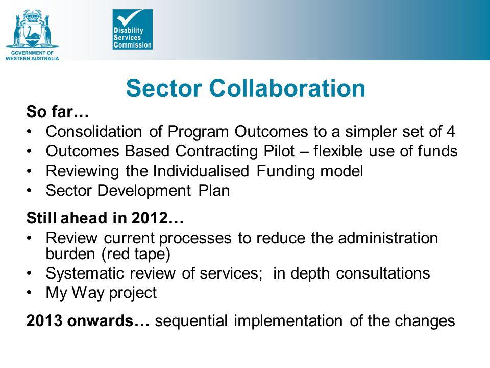 Sector Collaboration So far…