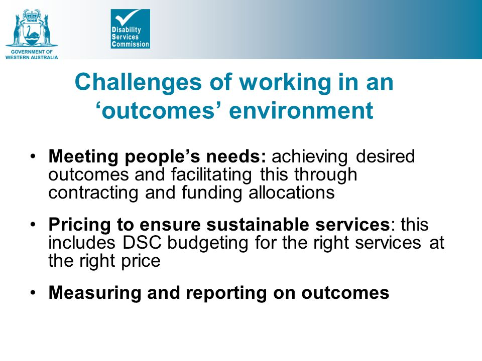 Challenges of working in an 'outcomes' environment