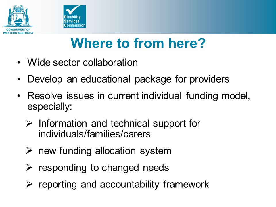 Where to from here Wide sector collaboration