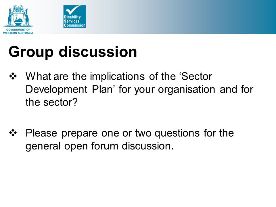 Group discussion What are the implications of the 'Sector Development Plan' for your organisation and for the sector