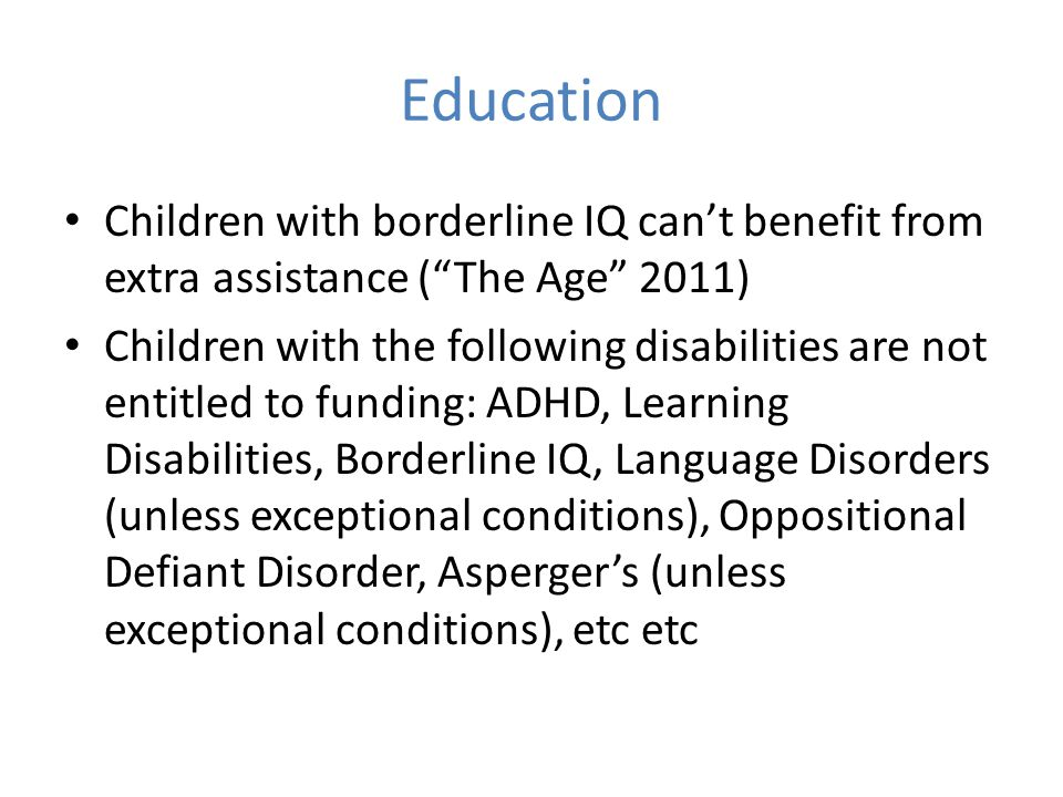 Education Children with borderline IQ can't benefit from extra assistance ( The Age 2011)