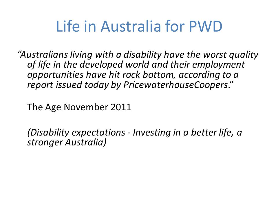 Life in Australia for PWD