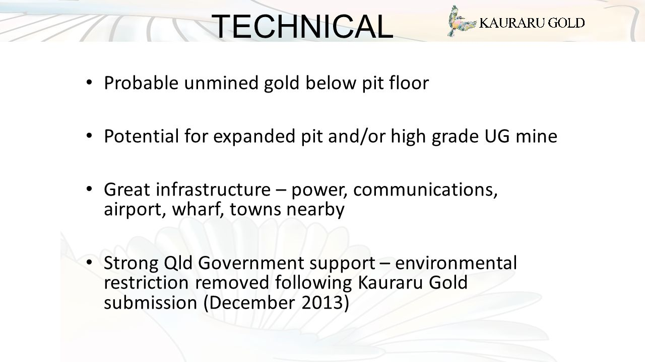 TECHNICAL Probable unmined gold below pit floor