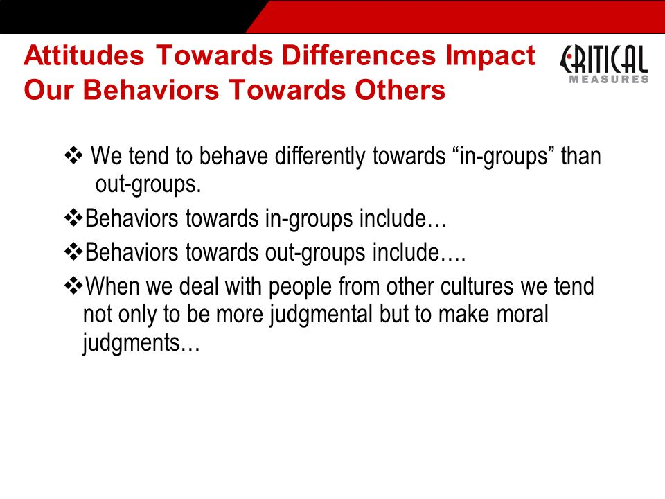 Attitudes Towards Differences Impact Our Behaviors Towards Others