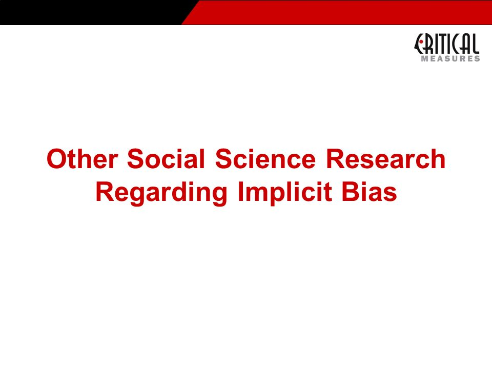 Other Social Science Research Regarding Implicit Bias