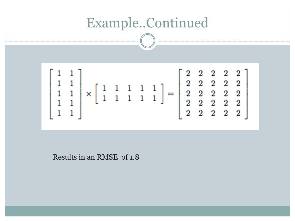 Example..Continued Results in an RMSE of 1.8
