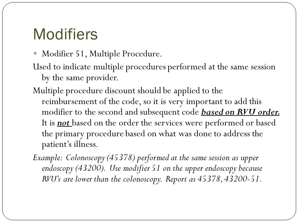 Modifiers Modifier 51, Multiple Procedure.