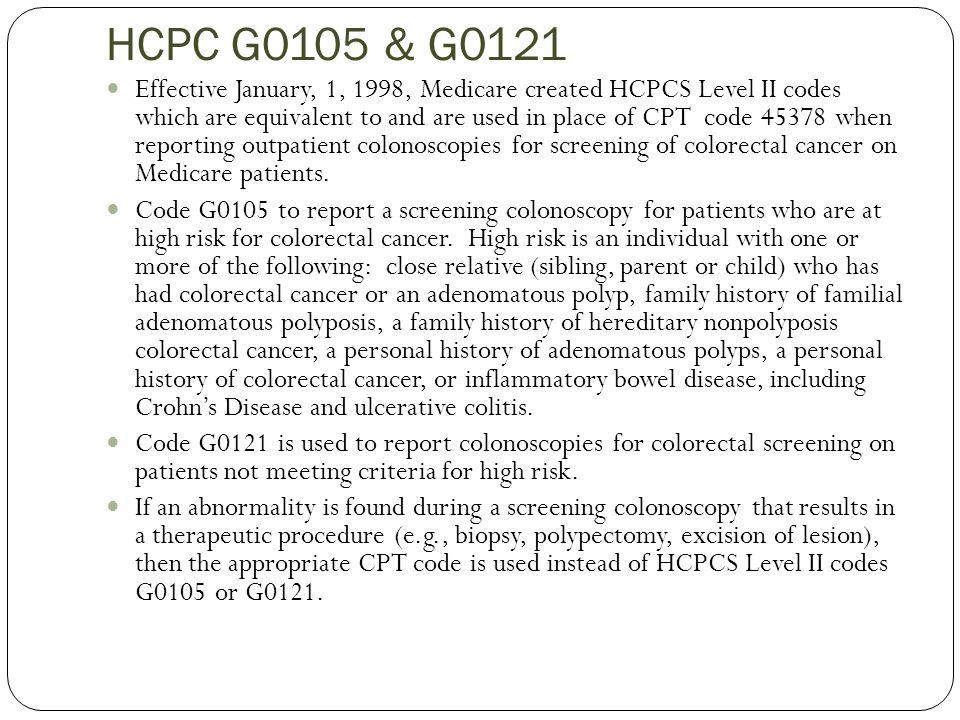 HCPC G0105 & G0121
