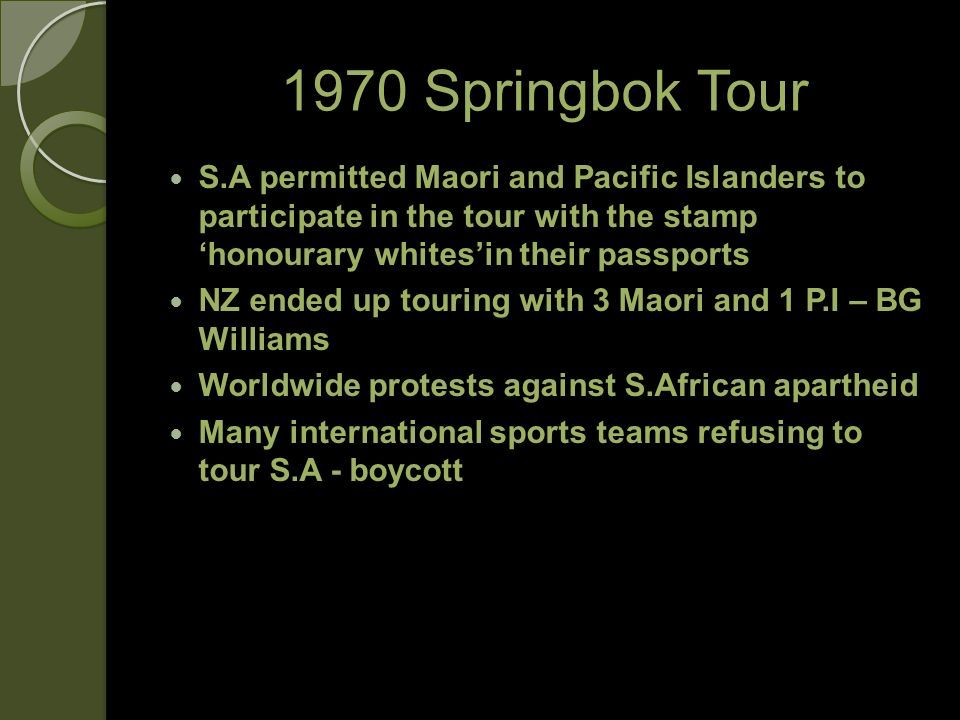 1970 Springbok Tour S.A permitted Maori and Pacific Islanders to participate in the tour with the stamp 'honourary whites'in their passports.