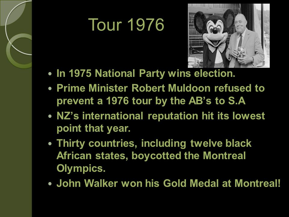 Tour 1976 In 1975 National Party wins election.