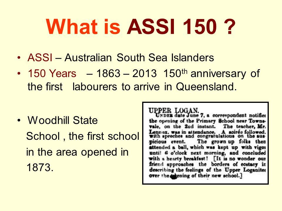 What is ASSI 150 ASSI – Australian South Sea Islanders