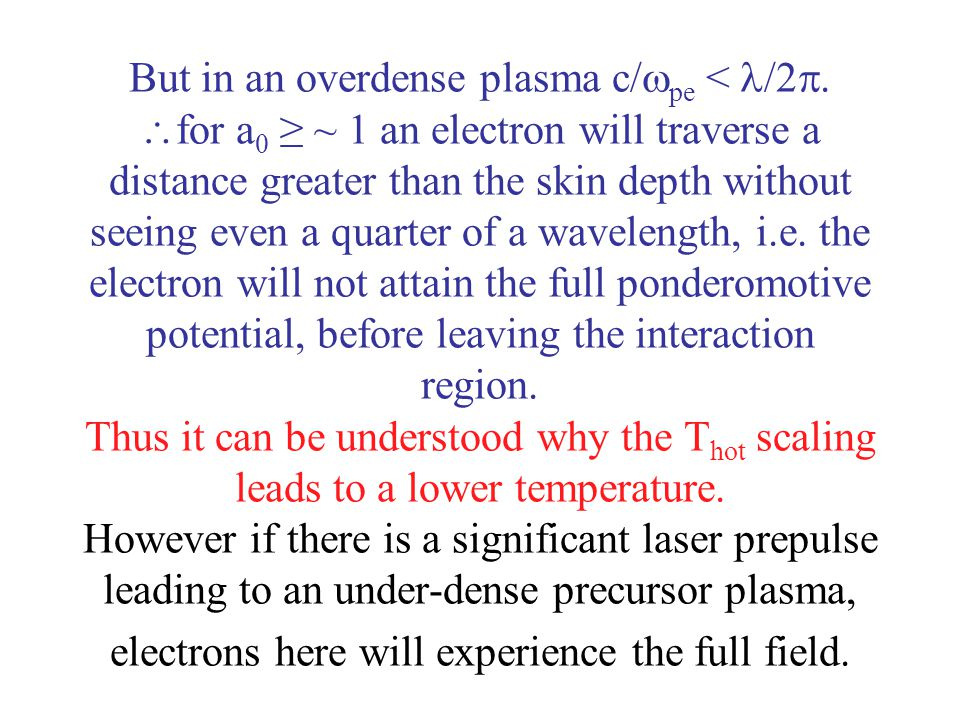 But in an overdense plasma c/pe < /2