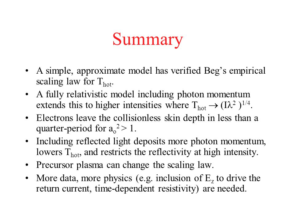 Summary A simple, approximate model has verified Beg's empirical scaling law for Thot.