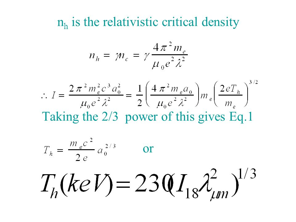 nh is the relativistic critical density Taking the 2/3 power of this gives Eq.1 or