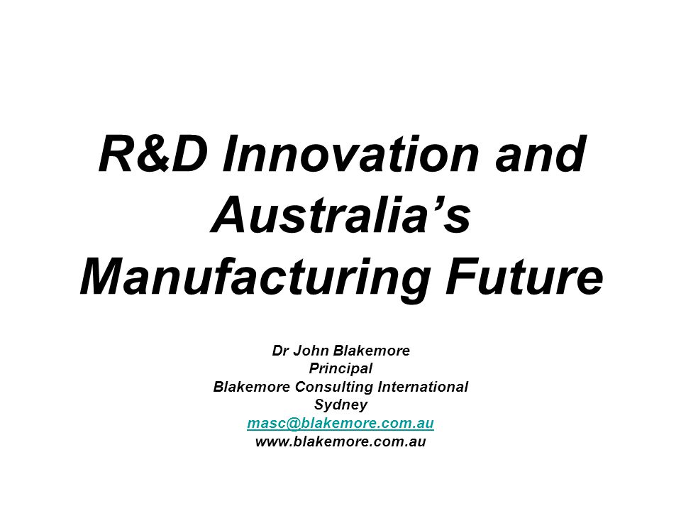 R&D Innovation and Australia's Manufacturing Future