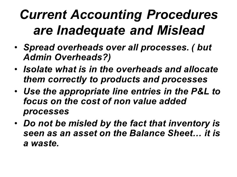 Current Accounting Procedures are Inadequate and Mislead