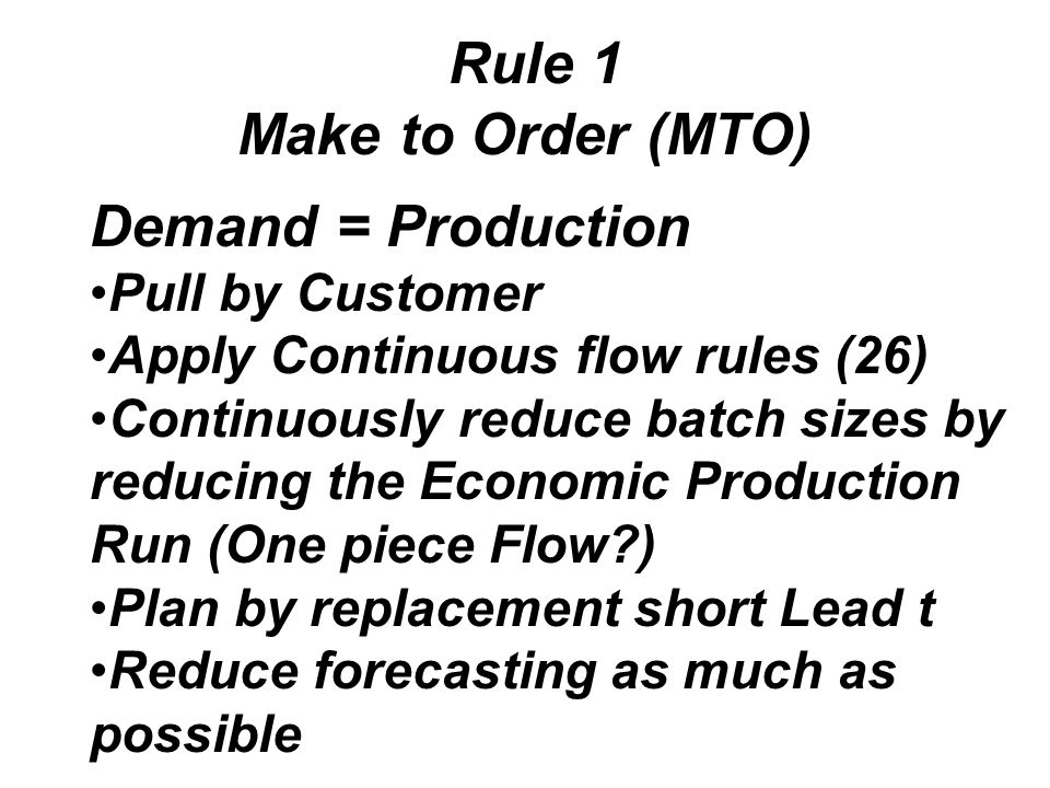 Rule 1 Make to Order (MTO)