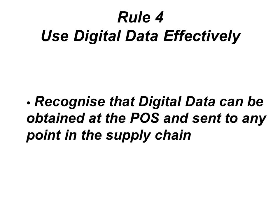 Rule 4 Use Digital Data Effectively