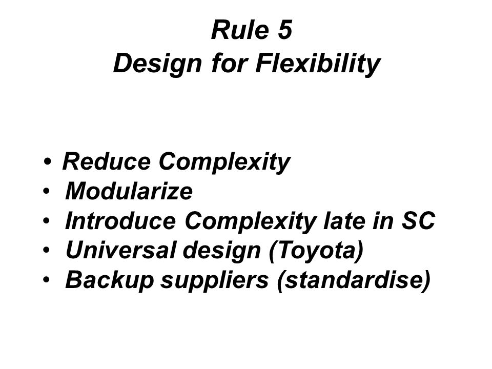 Rule 5 Design for Flexibility