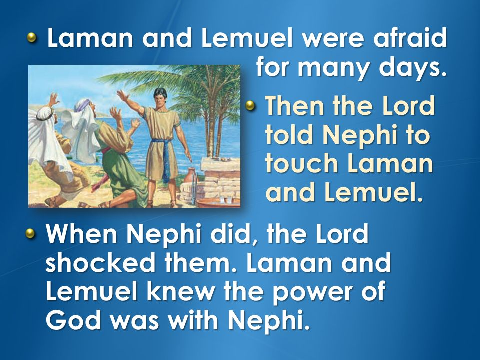 Laman and Lemuel were afraid for many days.