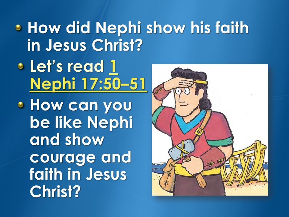 How did Nephi show his faith in Jesus Christ