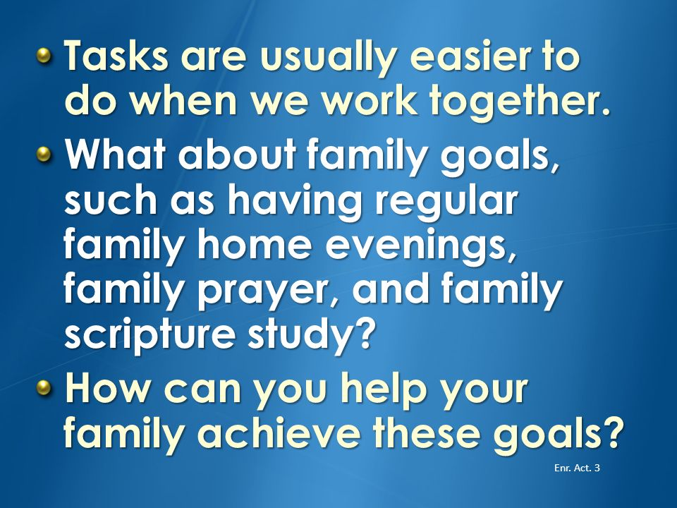 Tasks are usually easier to do when we work together.