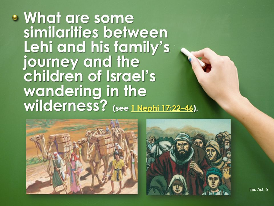What are some similarities between Lehi and his family's journey and the children of Israel's wandering in the wilderness (see 1 Nephi 17:22–46).