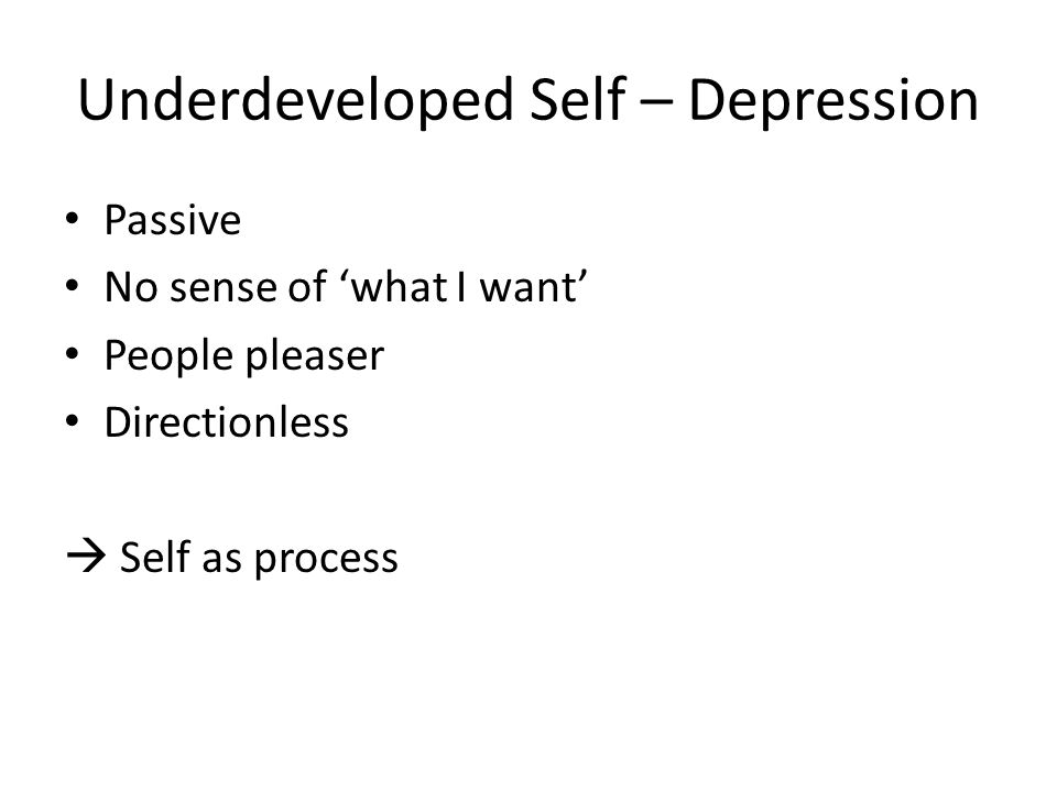 Underdeveloped Self – Depression