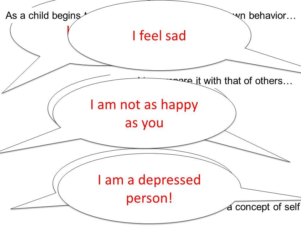 I feel happy I feel sad I am happier than you!
