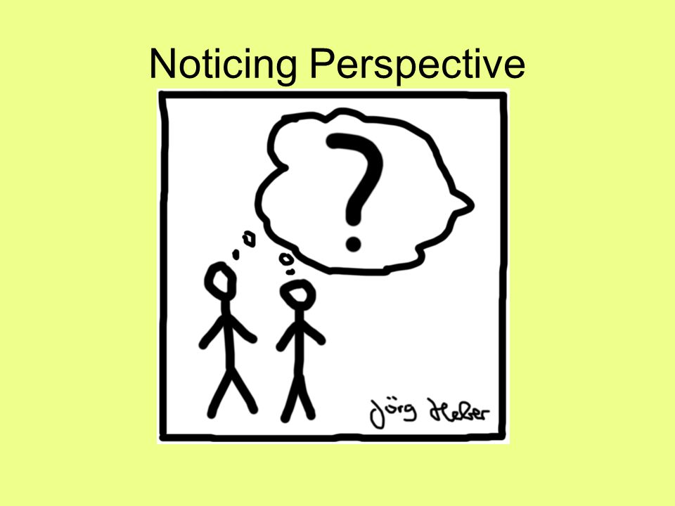 Noticing Perspective