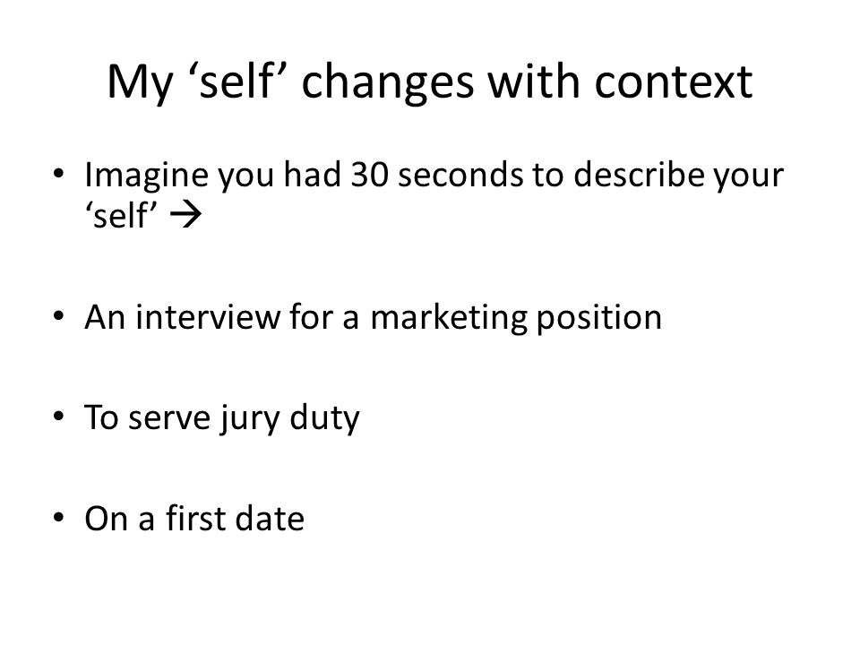 My 'self' changes with context