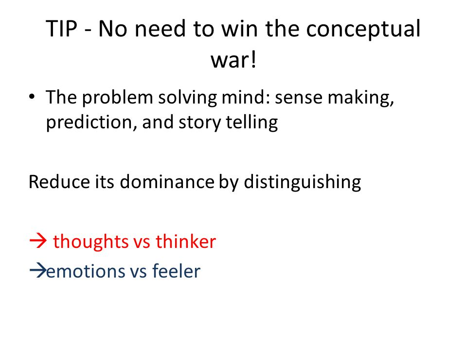 TIP - No need to win the conceptual war!
