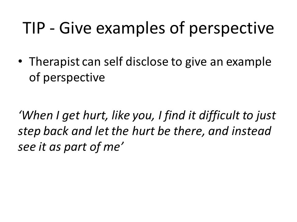 TIP - Give examples of perspective