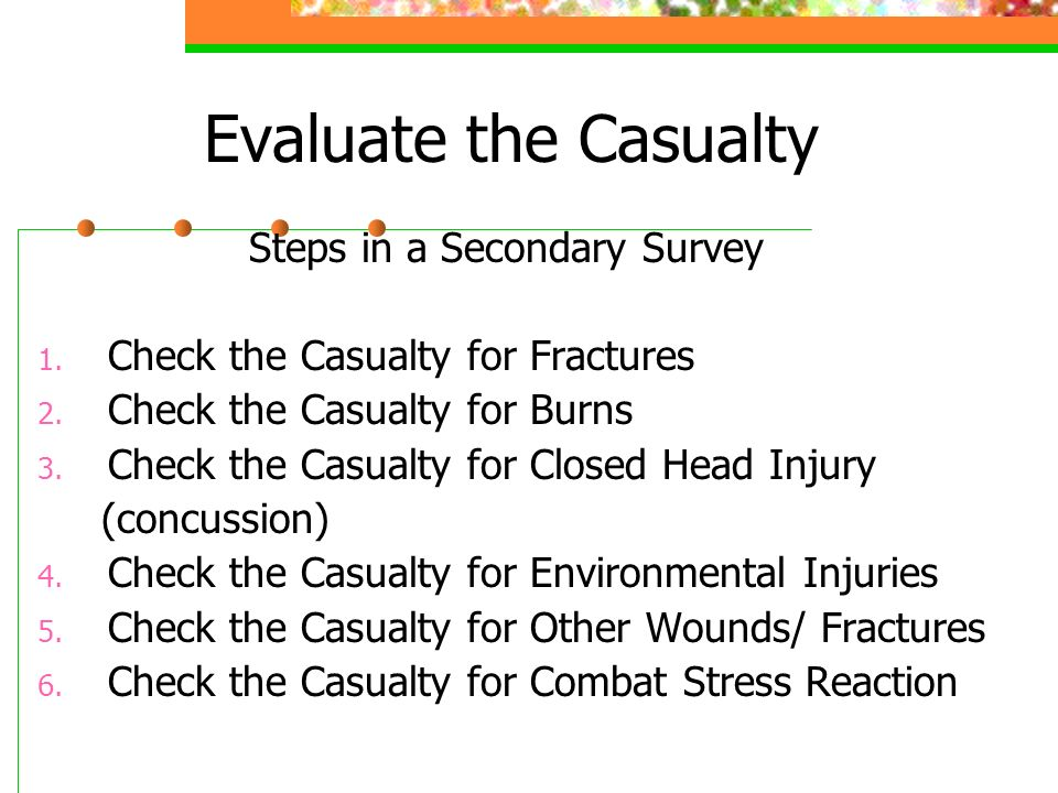 Evaluate the Casualty Steps in a Secondary Survey