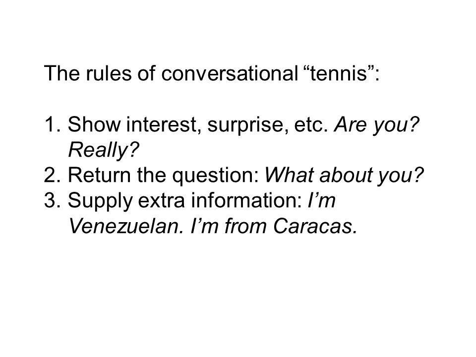 The rules of conversational tennis :