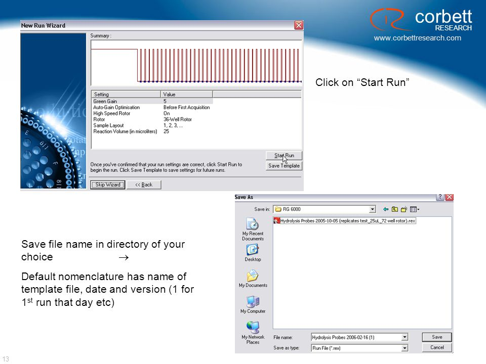 Click on Start Run Save file name in directory of your choice 