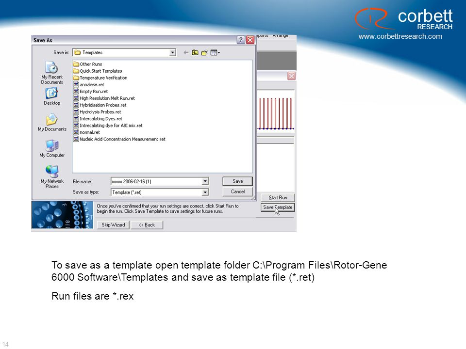To save as a template open template folder C:\Program Files\Rotor-Gene 6000 Software\Templates and save as template file (*.ret)