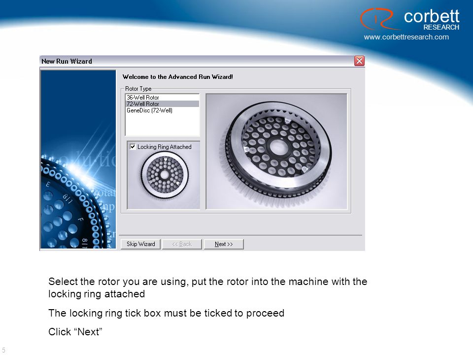 Select the rotor you are using, put the rotor into the machine with the locking ring attached