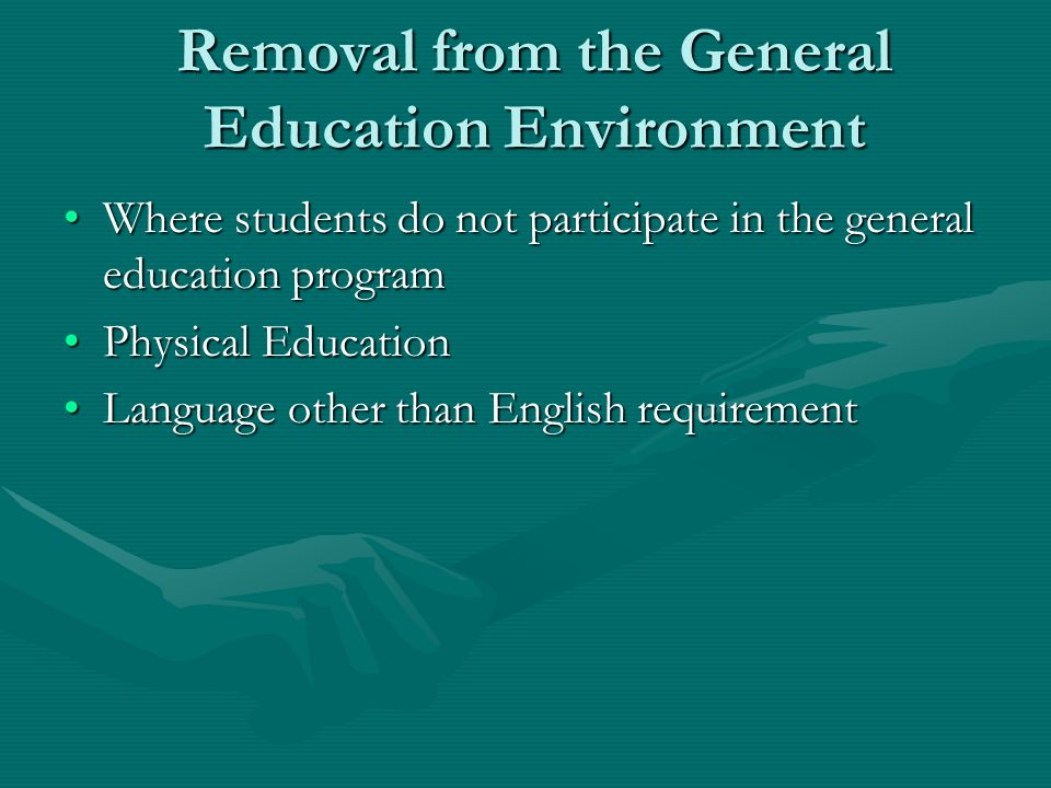 Removal from the General Education Environment