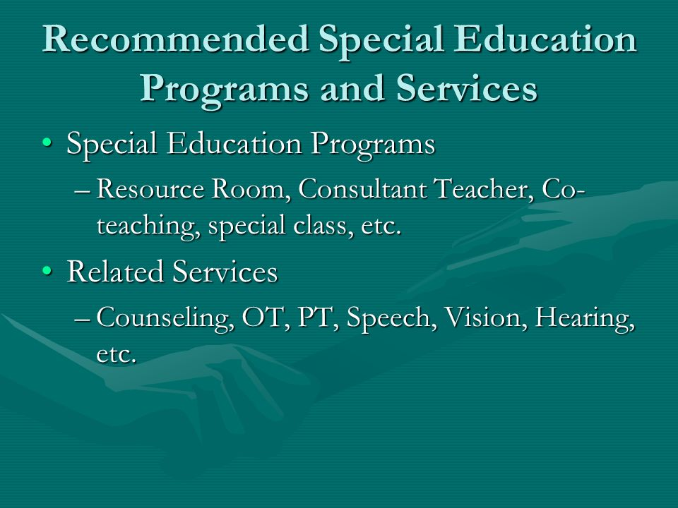 Recommended Special Education Programs and Services