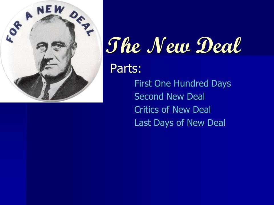 The New Deal Parts: First One Hundred Days Second New Deal