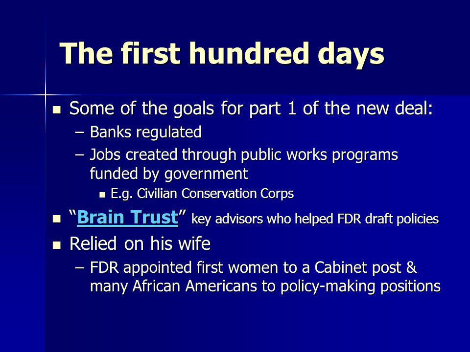 The first hundred days Some of the goals for part 1 of the new deal: