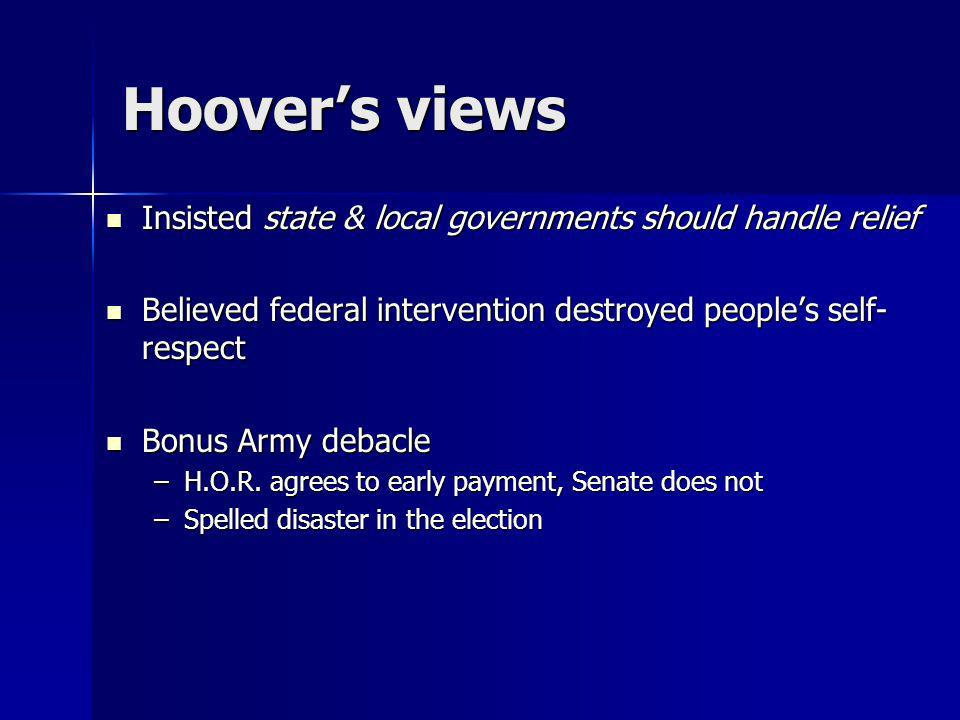 Hoover's views Insisted state & local governments should handle relief