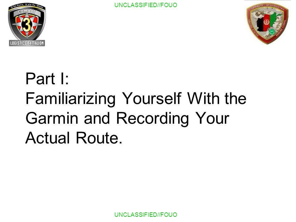 Part I: Familiarizing Yourself With the Garmin and Recording Your Actual Route.